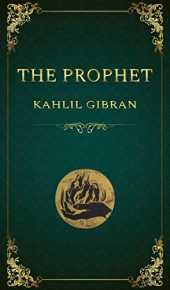 The Prophet: Kahlil Gibran (Classics, Poetry, Literature) [Annotated] (English Edition)