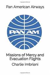 Pan American Airways: Missions of Mercy and Evacuation Flights