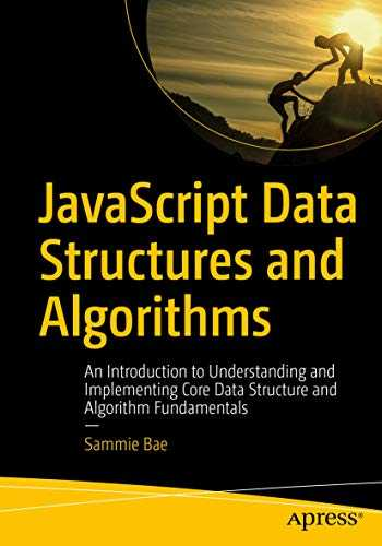 JavaScript Data Structures and Algorithms: An Introduction to Understanding and Implementing Core Data Structure and Algorithm Fundamentals (English Edition)