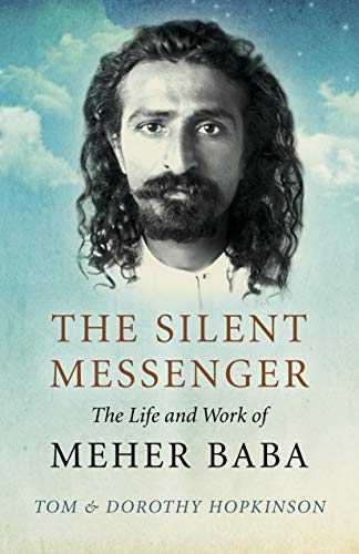 The Silent Messenger: The Life and Work of Meher Baba (English Edition)