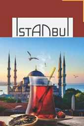 ISTANBUL: Istanbul notebook/ diary/ writing journals/ recording memories/ 120 WHITE JOURNAL PAGES X 6*9 INCH.