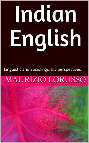 Indian English: Linguistic and Sociolinguistic perspectives (English Edition)