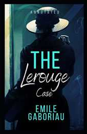 The Lerouge Case Annotated: penguin classics