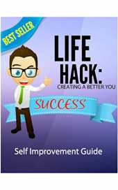 Life Hack : Creating a better you: self improvement guide (English Edition)
