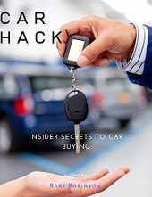 CAR HACK: Insider Tips To Car Buying (English Edition)