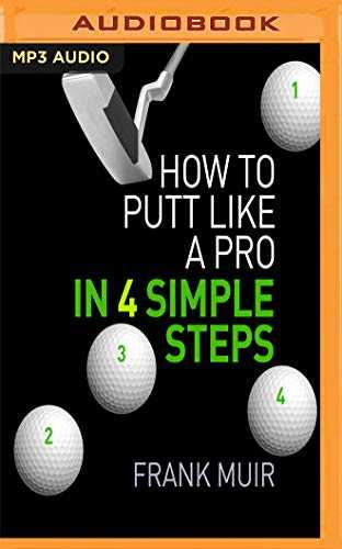 How to Putt Like a Pro in 4 Simple Steps