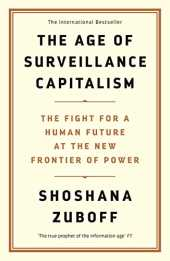 The Age of Surveillance Capitalism: The Fight for a Human Future at the New Frontier of Power: Barack Obama´s Books of 2019