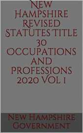 New Hampshire Revised Statutes Title 30 Occupations and Professions 2020 Vol 1 (English Edition)