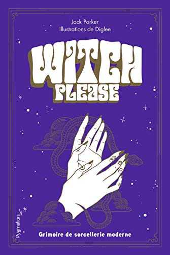 Witch, please - Grimoire de la sorcière moderne