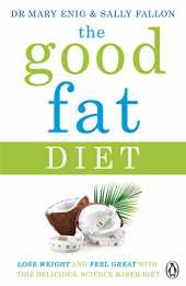 The Good Fat Diet: Lose Weight and Feel Great with the Delicious, Science-Based Coconut Diet (English Edition)