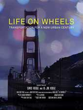 Life on Wheels - Transportation For a New Urban Century