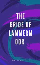 The Bride of Lammermoor (English Edition)