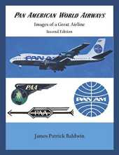 Pan American World Airways - Images of a Great Airline Second Edition