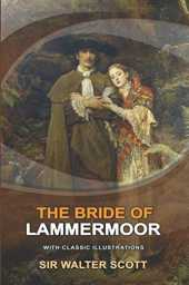 The Bride of Lammermoor (Illustrated): Original and Classic Edition