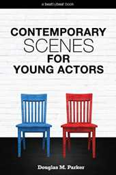 Contemporary Scenes for Young Actors: 34 High-Quality Scenes for Kids and Teens