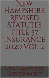 New Hampshire Revised Statutes Title 37 Insurance 2020 Vol 2 (English Edition)