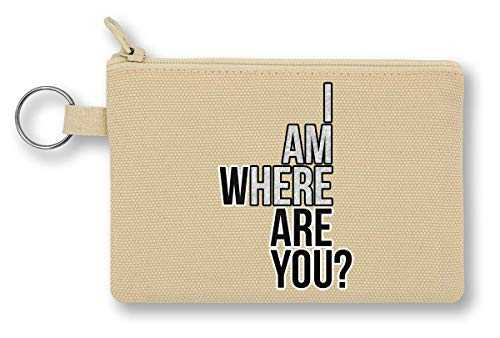 I AM Here Where are You Cool Phrases Collection Funny Words Thoughts Portefeuille Zippé Canvas Coin Purse