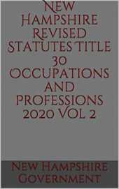 New Hampshire Revised Statutes Title 30 Occupations and Professions 2020 Vol 2 (English Edition)