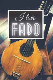 I Love Fado: Music Is My Best Friend | Classic Genre Notebook Series To Compose, Song Write Or Practice | Journal For Passionates, Musicians, Artists, Players, Singers, Students, Kids.