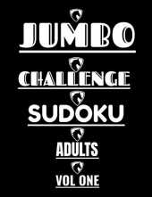JUMBO CHALLENGE SUDOKU FOR ADULTS VOL 1: 300 HARD PUZZLES AND ANSWERS FOR ADULTS