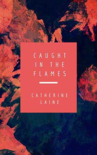 Caught in the Flames (English Edition)