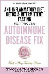 An Autoimmune Solution: Anti-Inflammatory Diet, Detox & Intermittent Fasting for PROVEN Autoimmune Disease Fix *Heidi's Story Healing Lupus* (English Edition)