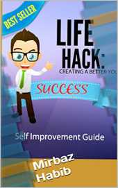 Life Hack: Creating A Better You! (English Edition)
