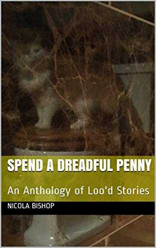 Spend A Dreadful Penny: An Anthology of Loo'd Stories (English Edition)