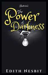 The Power of Darkness: Illustrated