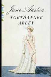 The Annotated Northanger Abbey (English Edition)
