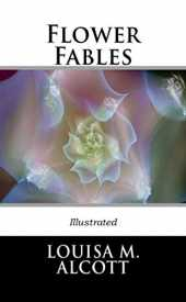 Flower Fables Illustrated (English Edition)