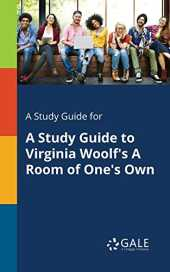A Study Guide for A Study Guide to Virginia Woolf's A Room of One's Own