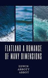 Flatland A Romance of Many Dimensions (illustrated) (English Edition)