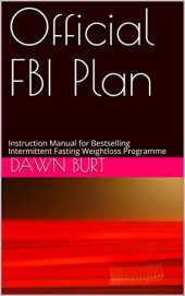 Official FBI Plan: Lose Weight and Feel Great (English Edition)