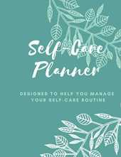 Self-Care Planner: Designed to Help You Manage Your Self-Care Routine