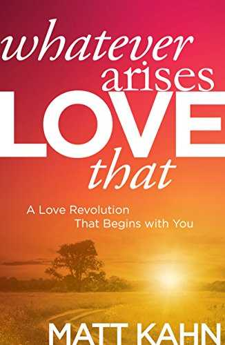 Whatever Arises, Love That: A Love Revolution That Begins with You (English Edition)
