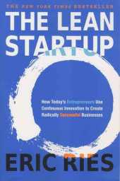 The Lean Startup: How Today´s Entrepreneurs Use Continuous Innovation to Create Radically Successful Businesses