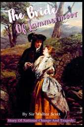 The Bride Of Lammermoor By Sir Walter Scott: Story Of National Change And Tragedy (Annotated)