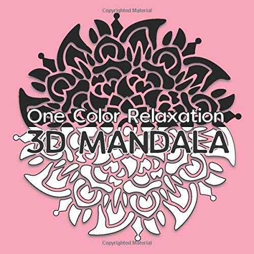 3D MANDALA One Color Relaxation: 30 Art Mandalas with 3D illusion for Coloring