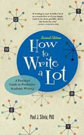 How to Write a Lot: A Practical Guide to Productive Academic Writing (English Edition)