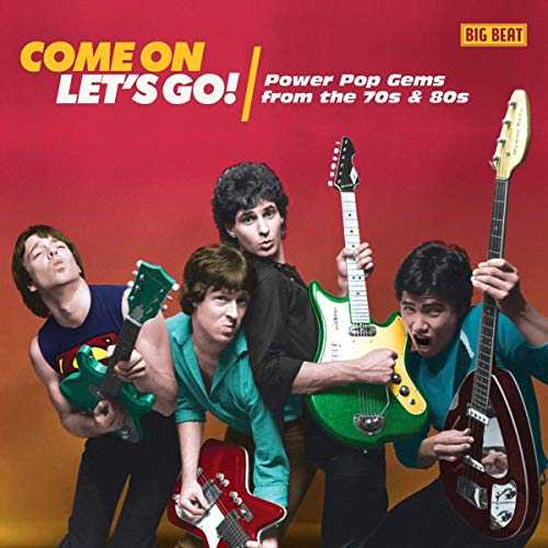 Come on Let's Go Power Pop Gems from The 70s & 80s / Various [Import Allemand]