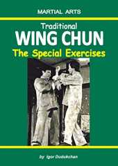 Traditional Wing Chun: The Special Exercises (English Edition)