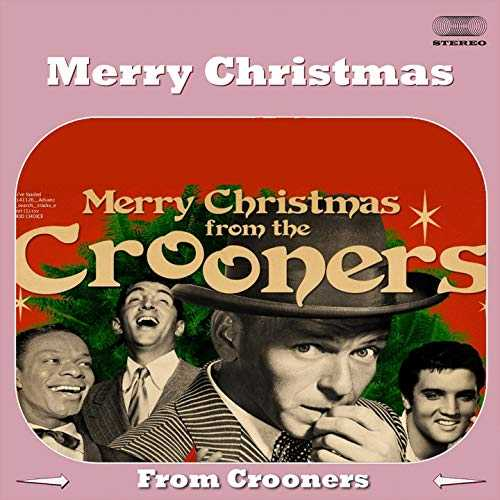 Merry Christmas From the Crooners (Full Album)