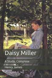 Daisy Miller: A Study: Complete