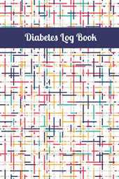 Diabetes Log Book: 2 Years Blood Sugar Level Recording Book | Easy to Track Journal with notes, Breakfast, Lunch, Dinner, Bed Before and After Tracking | V.41