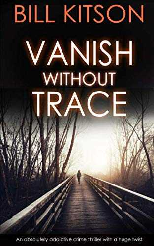 VANISH WITHOUT TRACE an absolutely addictive crime thriller with a huge twist