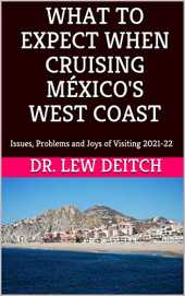 WHAT TO EXPECT WHEN CRUISING MÉXICO'S WEST COAST: Issues, Problems and Joys of Visiting 2021-22 (English Edition)