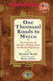One Thousand Roads to Mecca: Ten Centuries of Travelers Writing about the Muslim Pilgrimage (English Edition)
