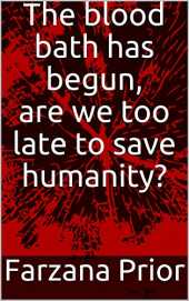 The blood bath has begun, are we too late to save humanity? (English Edition)