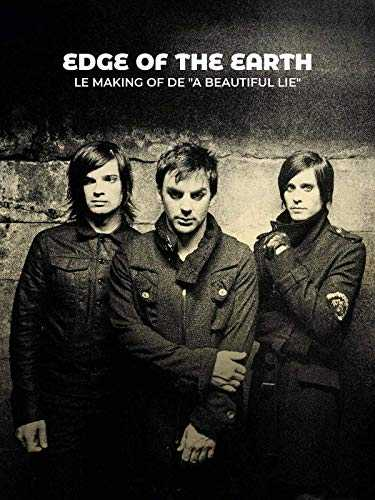 "Edge of the Earth - Le making of de "" A Beautiful Lie """